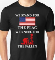 We Stand For The Flag We Kneel For The Fallen Slim Fit T-Shirt