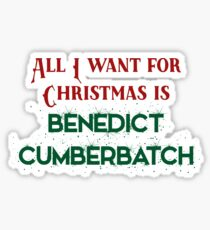 All I want for Christmas is Benedict Cumberbatch Sticker