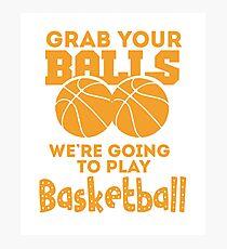 Grab Your Balls - Basketball Photographic Print