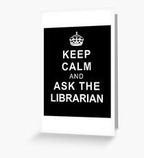 Keep Calm and Ask the Librarian Greeting Card
