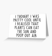 Plants can eat the sun Greeting Card