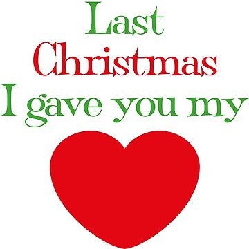 Last Christmas I Gave You My Heart song lyric design by MediaBee