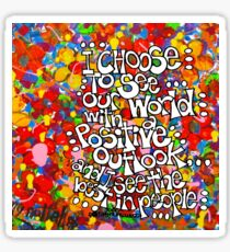 I Choose To See Sticker