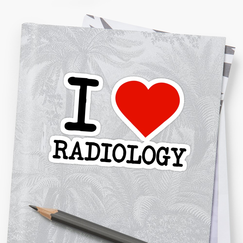 I love radiology stickers by staker redbubble i love radiology by staker buycottarizona Image collections