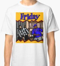 FRIDAY! Classic T-Shirt
