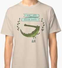 Don't hate, roller skate! Classic T-Shirt
