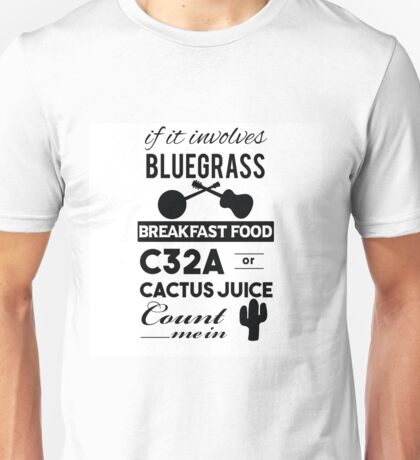 If it involves Bluegrass Unisex T-Shirt