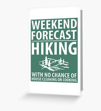 Weekend Forecast Hiking No Cleaning Cooking Greeting Card