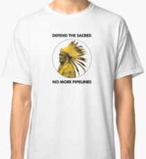 Defend The Sacred - No More Pipelines #NODAPL Classic T-Shirt