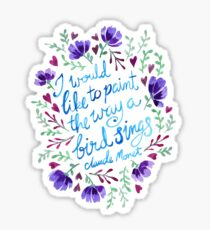 Paint like a bird sings Monet - Hand Lettered Artist Quote Sticker