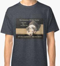 Unfair Breed Specific Legislation Classic T-Shirt