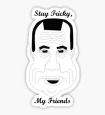 Richard Nixon-Stay Tricky My Friends Sticker