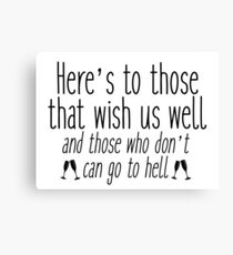Seinfeld - Here's to those that wish us well Canvas Print