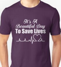 It's A Beautiful Day To Save Lives EMT Dispatcher T-Shirt Unisex T-Shirt