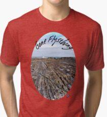 Gone Flysching I Tri-blend T-Shirt