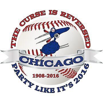 Baseball Curse Is Reversed Chicago by IconicTee
