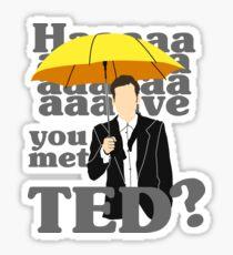 HAAAAVE you met Ted? Sticker