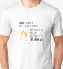Sunday Funday Better than a Monday Unisex T-Shirt