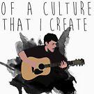 Ich bin eine Kreatur einer Kultur, die ich erschaffe von CldplyFansUnite