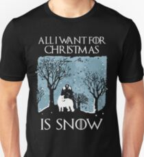 All I Want For Christmas Is Snow T-shirt T-Shirt