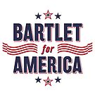 Bartlet For America — NEW DESIGN!!! by Sam K