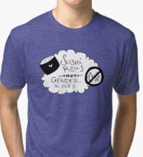 Sushi > Sexism Tri-blend T-Shirt
