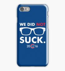 We Did Not Suck Joe Maddon iPhone Case/Skin