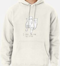 I Love You Like No Otter Pullover Hoodie