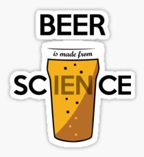 BEER is made from SCIENCE Sticker