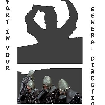 I fart in your general direction by isembard