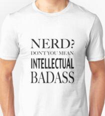 Nerd? Intellectual Badass T-Shirt