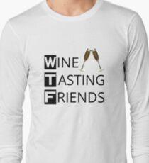 WTF Wine Tasting Friends Long Sleeve T-Shirt