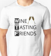 WTF Wine Tasting Friends Unisex T-Shirt