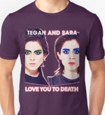 TEGAN AND SARAH LOVE YOU RO DEATH TOUR 2016 Unisex T-Shirt