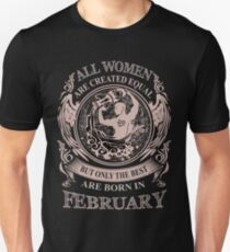 a368a607 All Women are created equal but only the best are born in February Slim Fit  T