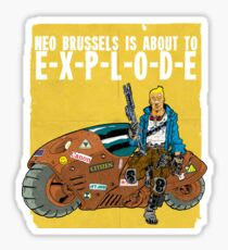 NEO BRUSSELS IS ABOUT TO EXPLODE Sticker