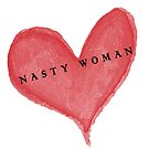 Nasty Woman by EmmyAnastasia
