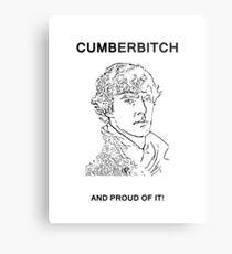 Cumberbitch and proud of it! Metal Print