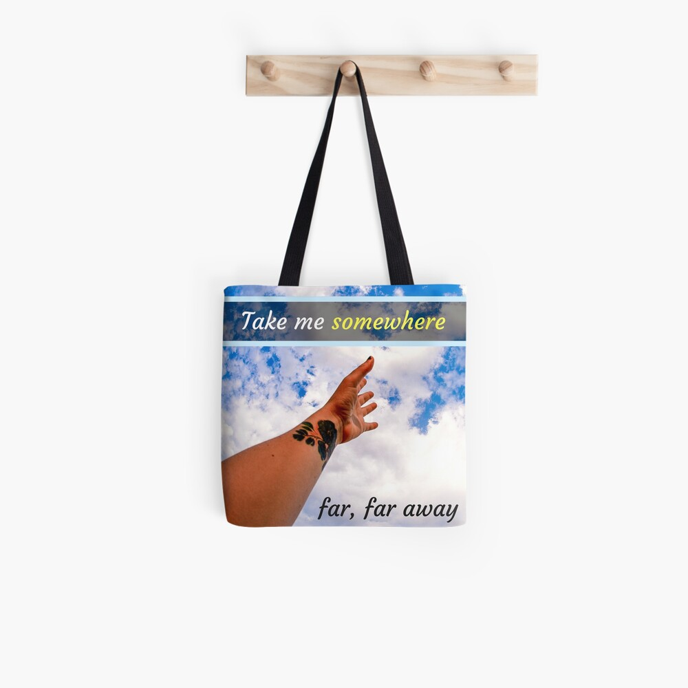 Take Me Somewhere  Tote Bag