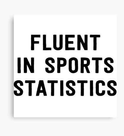 Fluent in sports statistics Canvas Print