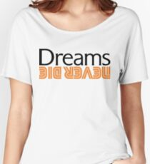 Dreams Never Die, Dreamcast, Retro, Sega, Arcade, Genesis, Sonic, Phantasy Star, Ristar, Nights, Powerstone, Soul Calibur, Crazy Taxi, Gamer Women's Relaxed Fit T-Shirt