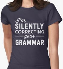 I'm silently judging your grammar Women's Fitted T-Shirt