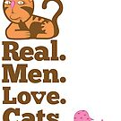 Real Men Love Cats - Though maybe not this one by ShirtBaes