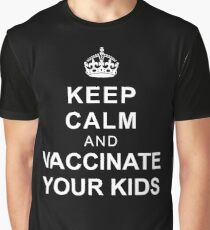 Keep Calm and Vaccinate Your Kids Graphic T-Shirt