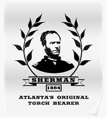 General Sherman - Atlanta's Original Torch Bearer  Poster