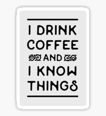 Drink Coffee and Know (Black) Sticker