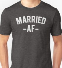Married AF Funny Wedding Newly Wed Unisex T-Shirt