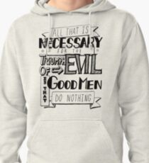 All That Is Necessary - Quote Pullover Hoodie