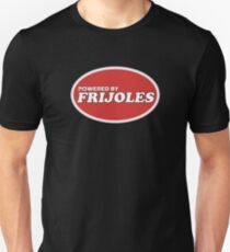 Powered By Frijoles (Beans) For Mexican Food Lovers Unisex T-Shirt