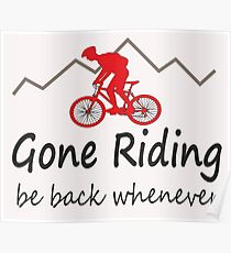 Gone riding be back whenever Poster
